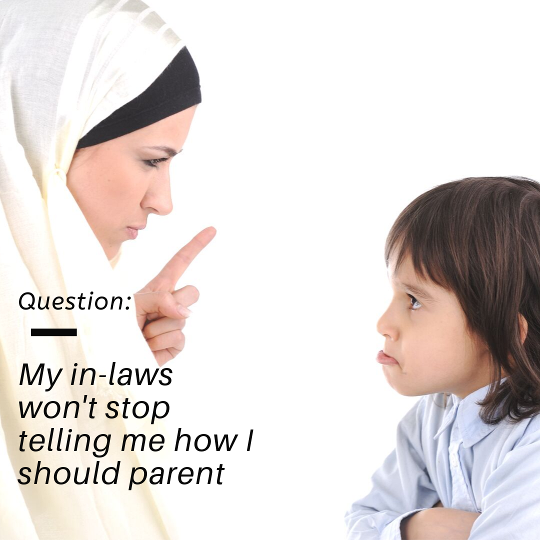 Question: My in-laws won't stop telling me how to parent